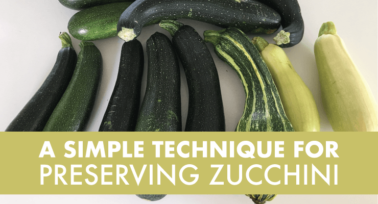 A Simple Technique for Preserving Zucchini